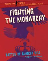 Fighting the Monarchy: Battle of Bunker Hill