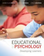 Educational Psychology: Developing Learners, Edition 9