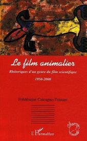 Le film animalier: Rhétoriques d'un genre du film scientifique - 1950-2000