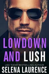 Lowdown and Lush