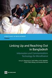 Linking Up and Reaching Out in Bangladesh: Information and Communications Technology for Microfinance