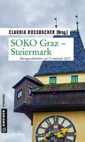 SOKO Graz - Steiermark: Kurzgeschichten zur Criminale 2017