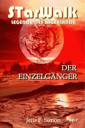 Der Einzelgänger (STarWalk Legende des Sagenlands Bd.1)
