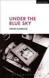 Under The Blue Sky