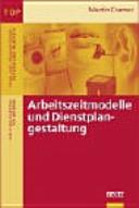 Arbeitszeitmodelle und Dienstplangestaltung  PDF