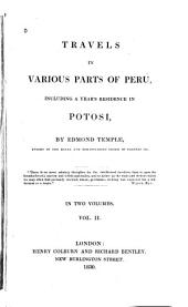 Travels in Various Parts of Peru: Including a Year's Residence in Potosi, Volume 2
