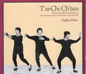 T'ai Chi Ch'uan: Body and Mind in Harmony (Integration of Meaning and Method)