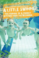 Little Swimmer   the Forming of a Correct Attitude from the Beginning PDF