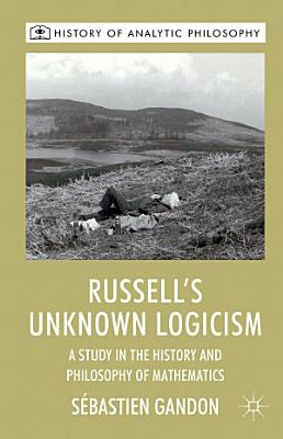 Russell s Unknown Logicism