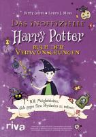Das inoffizielle Harry Potter Buch der Verw  nschungen PDF