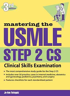Mastering the USMLE Step 2 CS  Third Edition