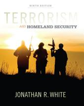 Terrorism and Homeland Security: Edition 9
