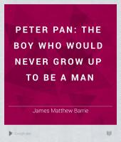 Peter Pan: The Boy who Would Never Grow Up to be a Man