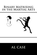 Binary Matrixing in the Martial Arts