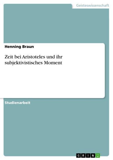 Zeit bei Aristoteles und ihr subjektivistisches Moment PDF