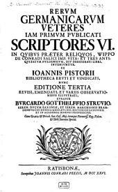 Rerum Germanicarum veteres iam primum publicati scriptores VI: In Qvibvs Praeter Reliqvos, Wippo De Conradi Salici Imp. Vita: Et Tres Antiqvitatvm Fvldensivm, Div Desiderati Libri, Invenivntvr. 3