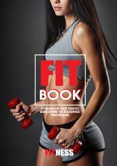 FITBOOK - Monthly Fitness Mag: 21 Günlük Yağ Yakıcı Beslenme ve Egzersiz Kitabı