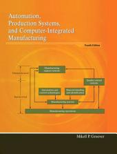 Automation, Production Systems, and Computer-Integrated Manufacturing: Edition 4
