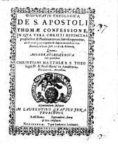 Disp. theol. de S. Apostoli Thomae confessione, in qua vera Christi divinitas proponitur