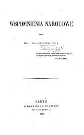 Wspomnienia narodowe przez Eu ... go Helleniusza. [Edited by J. B. Zaleski.]