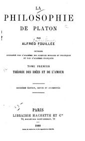 La philosophie de Platon: Théorie des idées et de l'amour. 3. éd. 1904