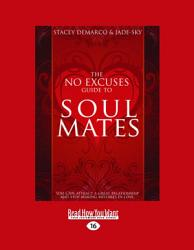 The No Excuses Guide To Soul Mates Book PDF