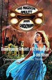 Das magische Amulett #81: Im Rausch des Bösen: Cassiopeiapress Romantic Thriller