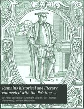 Remains historical and literary connected with the Palatine counties of Lancaster and Chester published by the Chetham Society: Volume 102