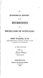 An Economical History of the Hebrides and Highlands of Scotland: Volume 1