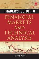 Trader's Guide to Financial Markets and Technical Analysis