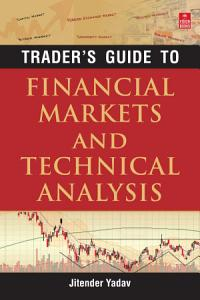 Trader s Guide to Financial Markets and Technical Analysis PDF