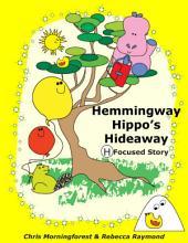 Hemmingway Hippo's Hideaway - H Focused Story