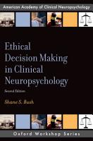 Ethical Decision Making in Clinical Neuropsychology PDF