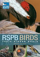 RSPB Birds: their Hidden World