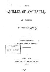 The Miller of Angibault: A Novel