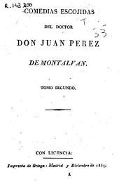 Comedias escojidas [sic] del doctor Don Juan Pérez de Montalván: No hay vida como la honra. Ser prudente y ser sufrido (1831. 275-495 p.)