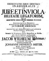 Exercitatio ... ¬inaug. de iure et inviolabilitate legatorum