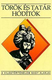 Török és tatár hódítók: A világtörténelem nagy alakjai