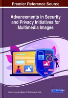 Advancements in Security and Privacy Initiatives for Multimedia Images PDF