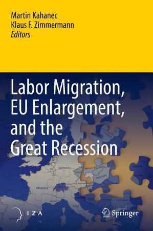 Labor Migration  EU Enlargement  and the Great Recession PDF