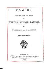 Cameos: Selected from the Works of Walter Savage Landor
