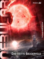 Nebular 44 - Das dritte Brudervolk: Episodenroman