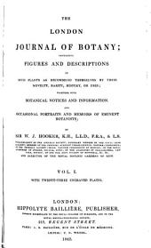 The London Journal of Botany: Containing Figures and Descriptions of ... Plants ... Together with Botanical Notices and Information and ... Memoirs of Eminent Botanists, Volume 1