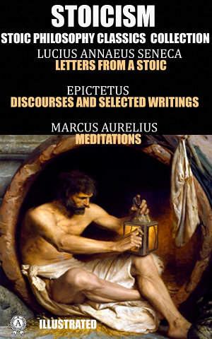 Stoicism  Stoic philosophy classics collection  Illustrated edition