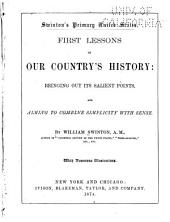 Swinton's Primary United States: First Lessons in Our Country's History: Bringing Out Its Salient Points, and Aiming to Combine Simplicity with Sense