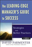 The Leading Edge Manager s Guide to Success  with Website PDF