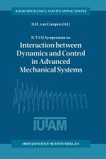 IUTAM Symposium on Interaction between Dynamics and Control in Advanced Mechanical Systems