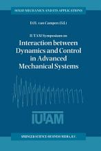 IUTAM Symposium on Interaction between Dynamics and Control in Advanced Mechanical Systems PDF