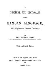 A Grammar and Dictionary of the Samoan Language, with English and Samoan Vocabulary