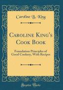 Caroline King's Cook Book